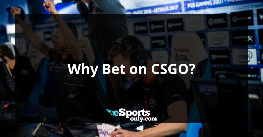 Why Bet on CSGO_Esportsonly.com